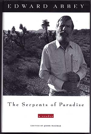 the serpents of paradise essay by edward abbey The serpents of paradise : a reader by edward abbey a copy that has been read, but remains in clean condition all pages are intact, and the cover is intact the spine may show signs of.